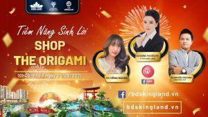 Poster sự kiện trực tuyến Shop The Origami do đại lý King Land tổ chức