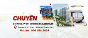Chuyên cho thuê - ký gửi Vinhomes Golden River